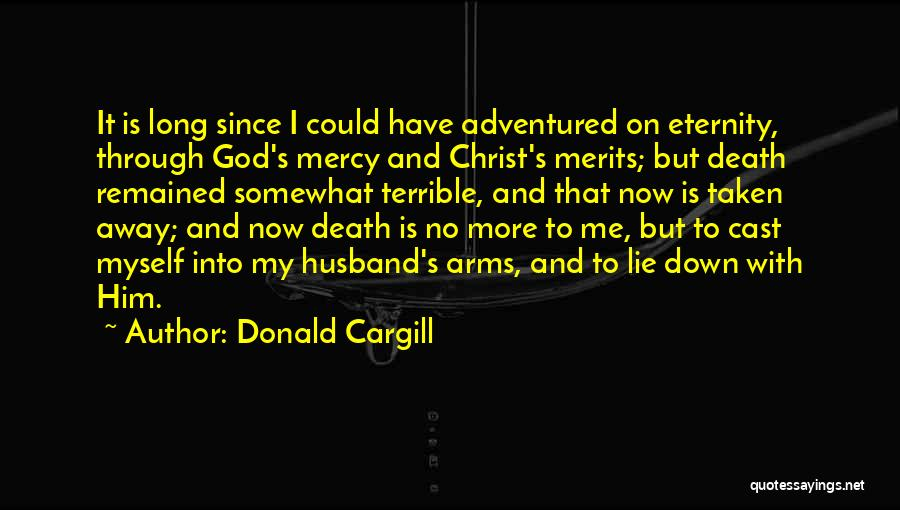 Lie Down With Me Quotes By Donald Cargill