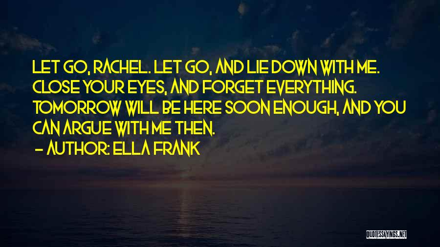 Lie Down With Me Quotes By Ella Frank