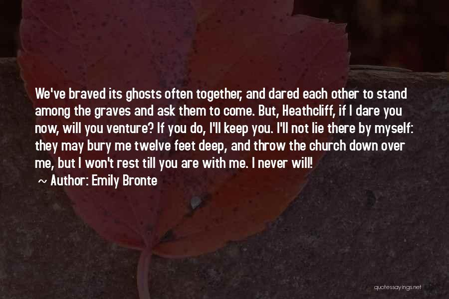 Lie Down With Me Quotes By Emily Bronte