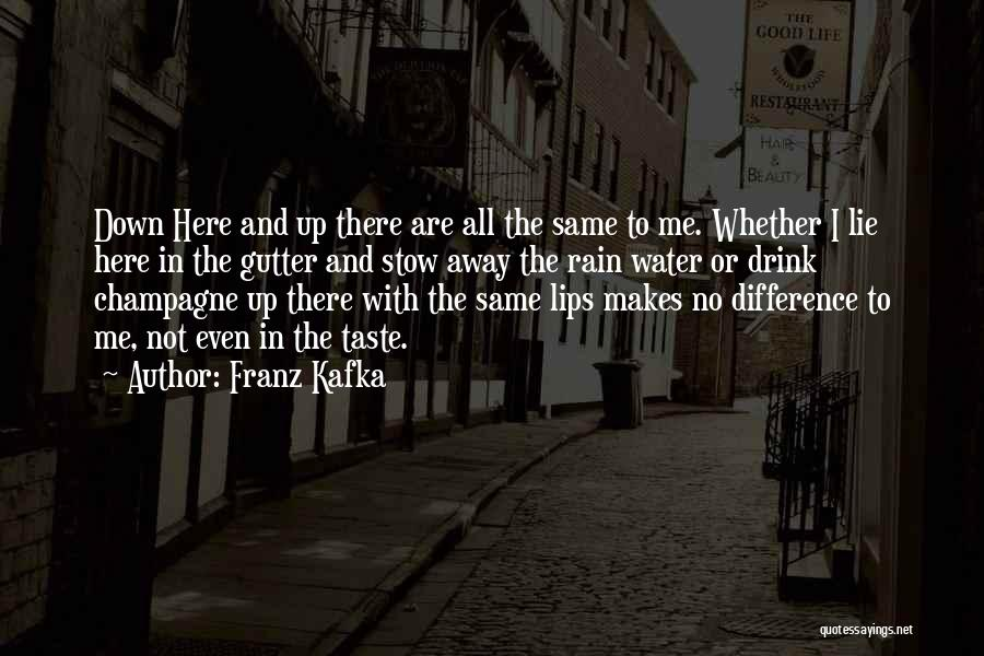 Lie Down With Me Quotes By Franz Kafka