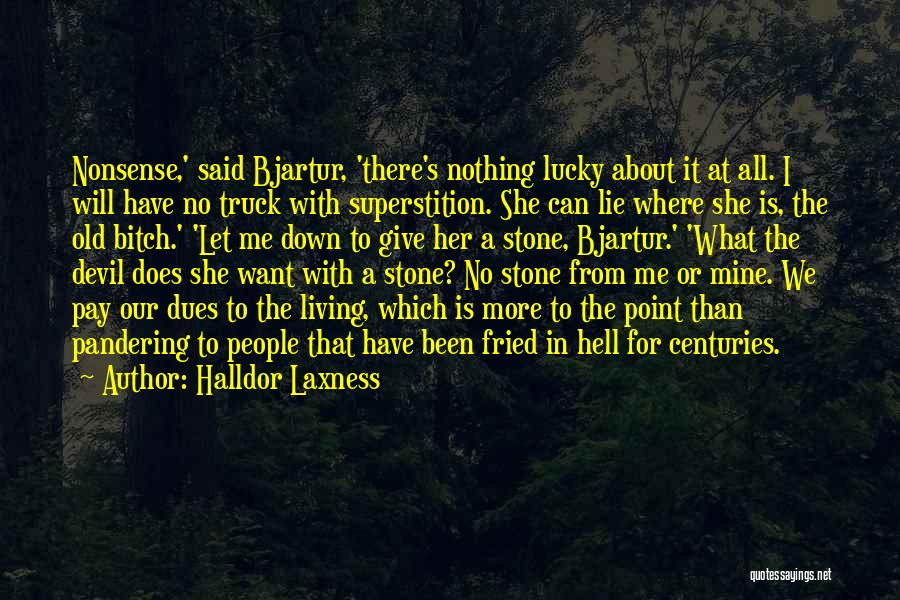 Lie Down With Me Quotes By Halldor Laxness