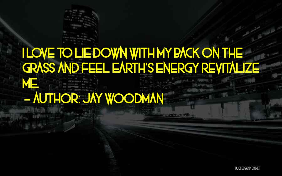 Lie Down With Me Quotes By Jay Woodman