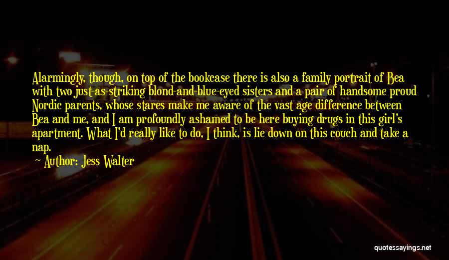 Lie Down With Me Quotes By Jess Walter