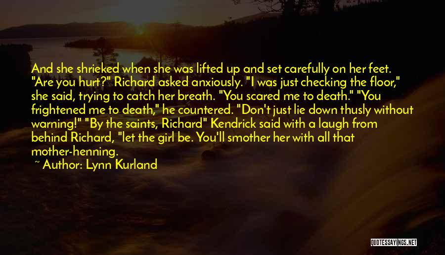 Lie Down With Me Quotes By Lynn Kurland