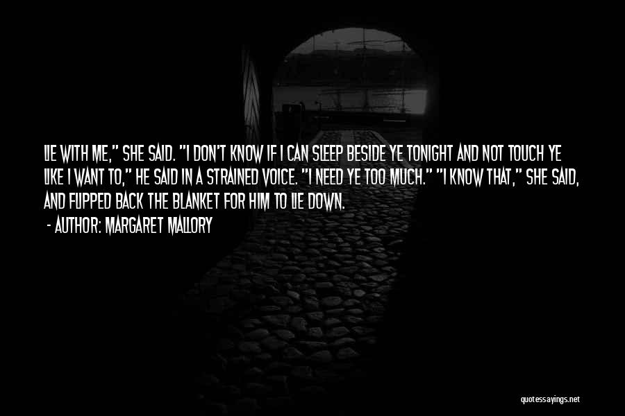 Lie Down With Me Quotes By Margaret Mallory