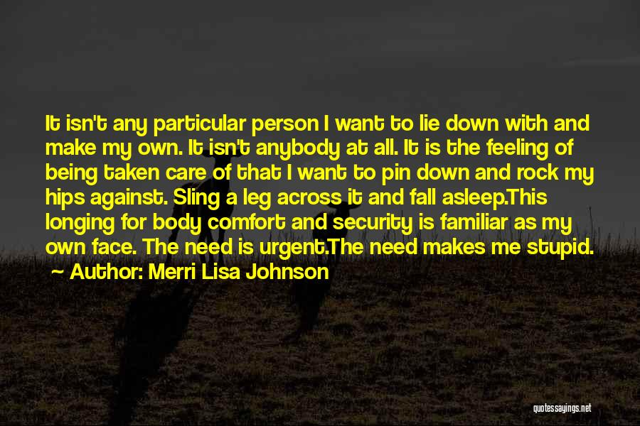 Lie Down With Me Quotes By Merri Lisa Johnson