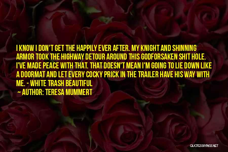 Lie Down With Me Quotes By Teresa Mummert