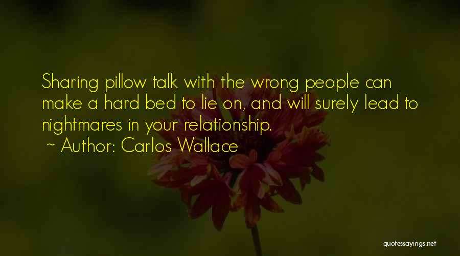 Lie In Relationship Quotes By Carlos Wallace