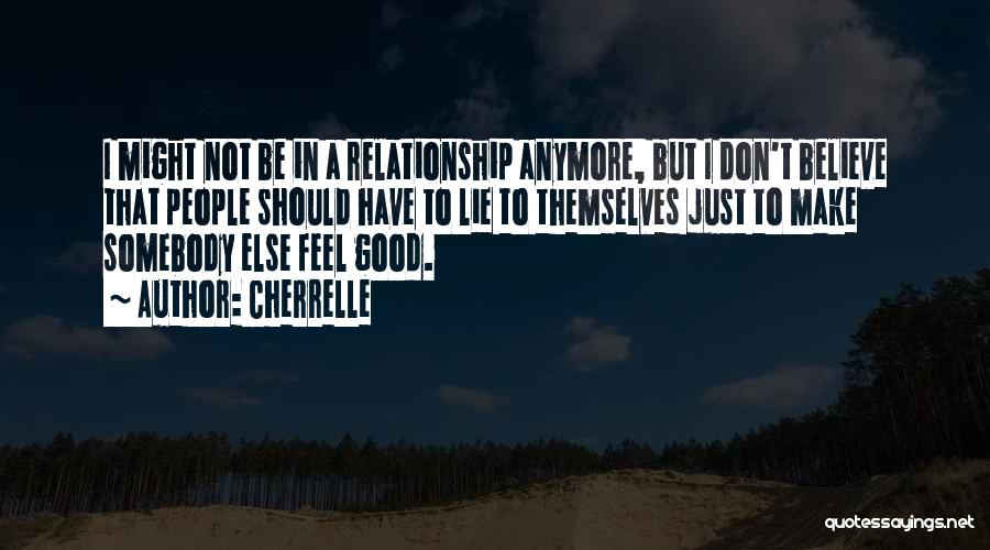 Lie In Relationship Quotes By Cherrelle