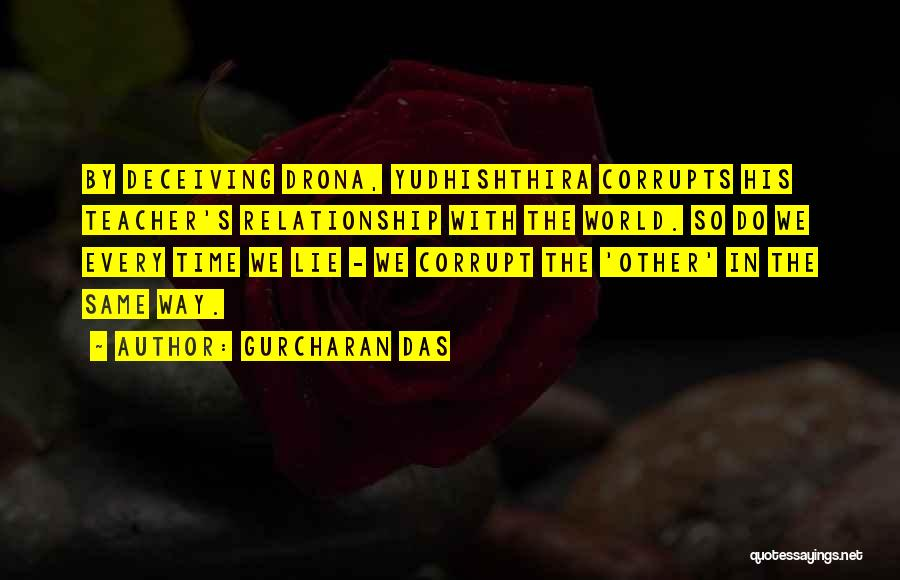 Lie In Relationship Quotes By Gurcharan Das