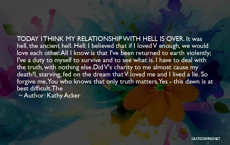 Lie In Relationship Quotes By Kathy Acker