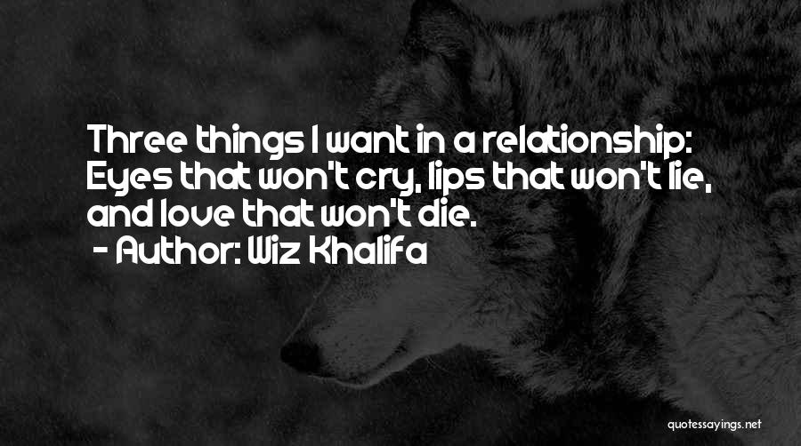 Lie In Relationship Quotes By Wiz Khalifa