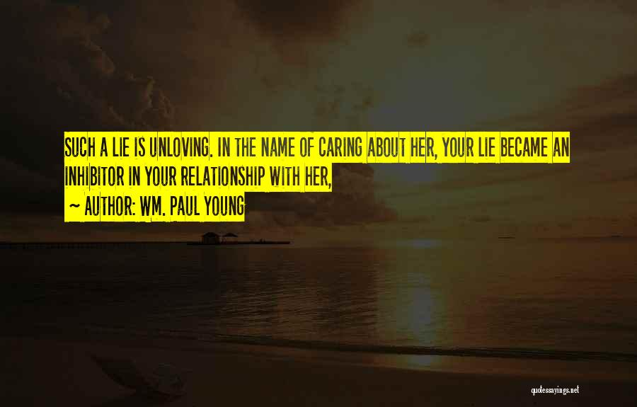 Lie In Relationship Quotes By Wm. Paul Young