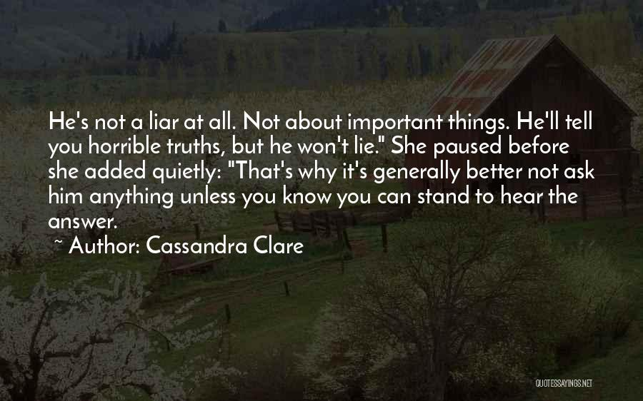 Lie Liar Quotes By Cassandra Clare