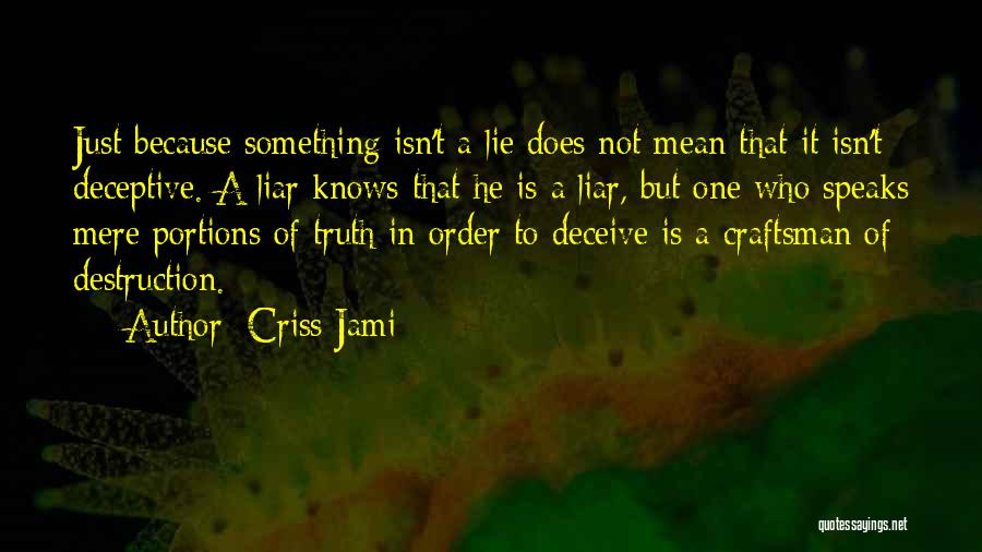 Lie Liar Quotes By Criss Jami