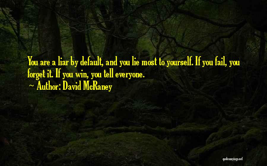 Lie Liar Quotes By David McRaney