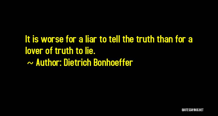 Lie Liar Quotes By Dietrich Bonhoeffer