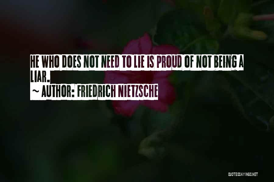Lie Liar Quotes By Friedrich Nietzsche