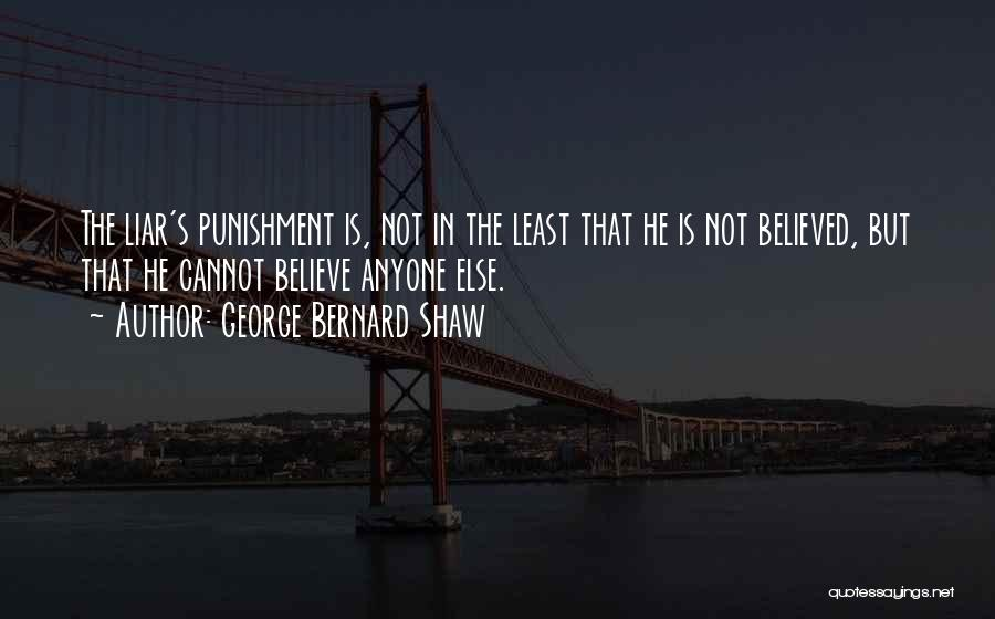 Lie Liar Quotes By George Bernard Shaw