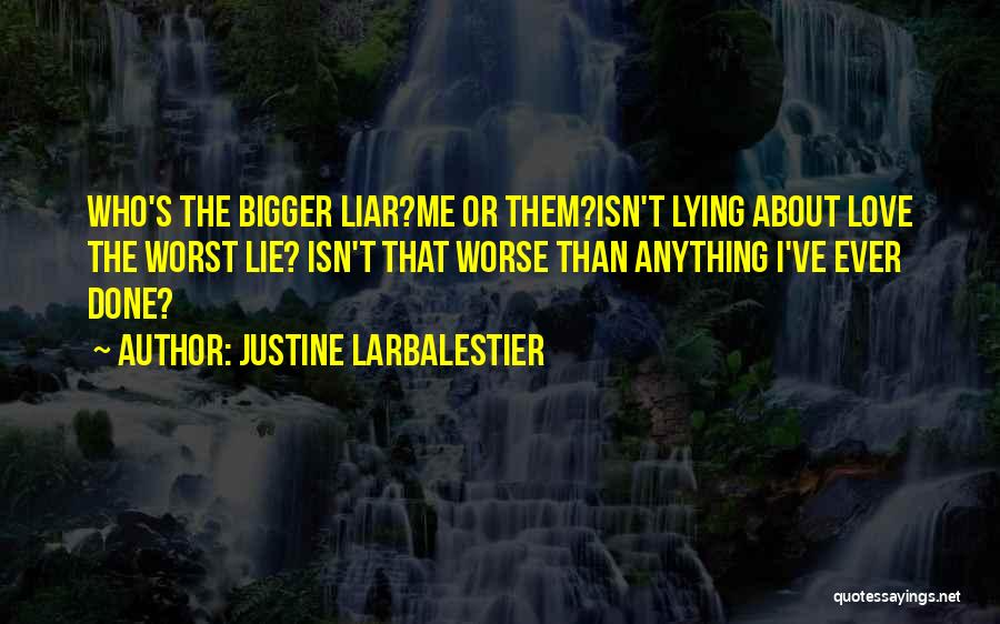 Lie Liar Quotes By Justine Larbalestier