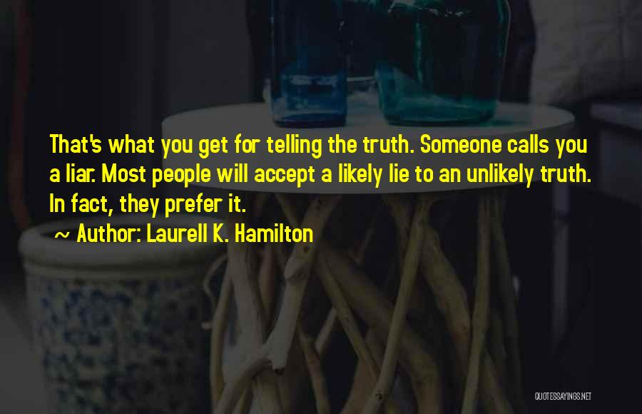 Lie Liar Quotes By Laurell K. Hamilton