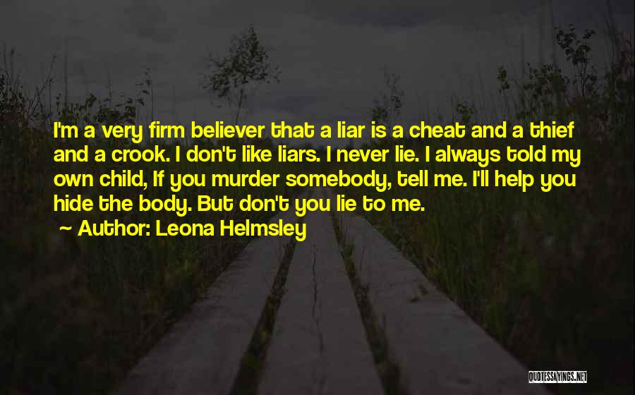 Lie Liar Quotes By Leona Helmsley