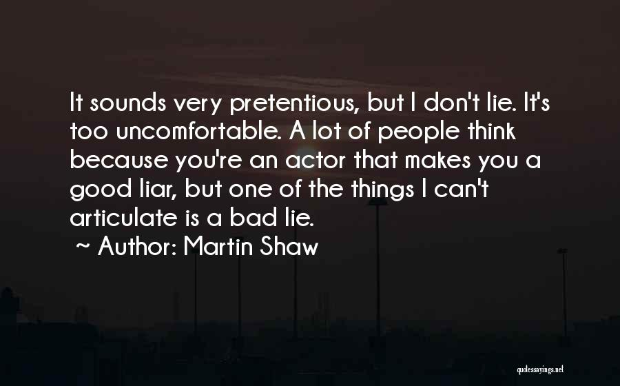 Lie Liar Quotes By Martin Shaw