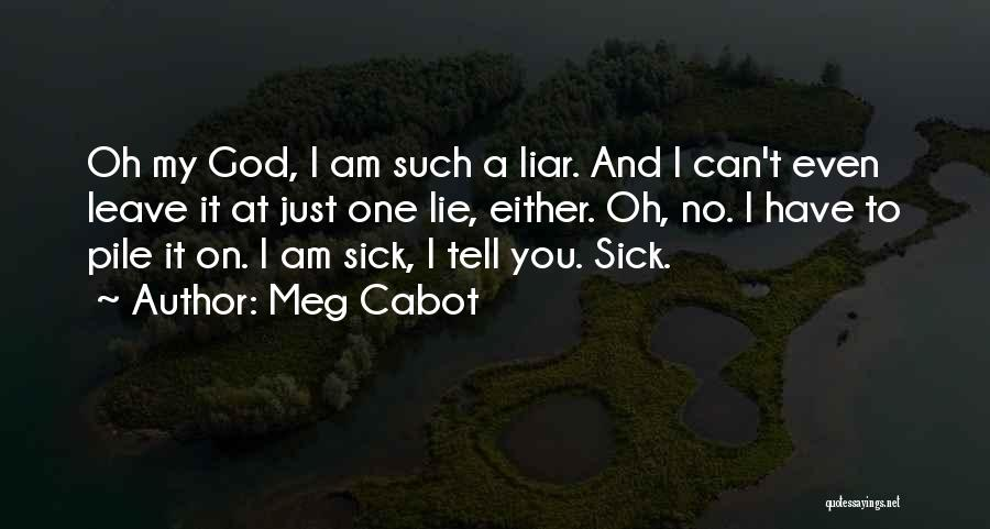 Lie Liar Quotes By Meg Cabot