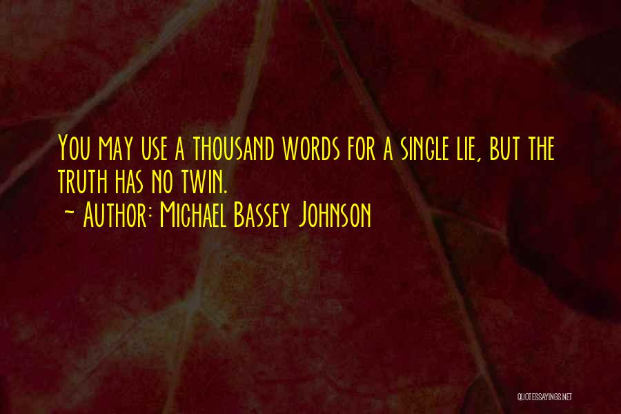 Lie Liar Quotes By Michael Bassey Johnson