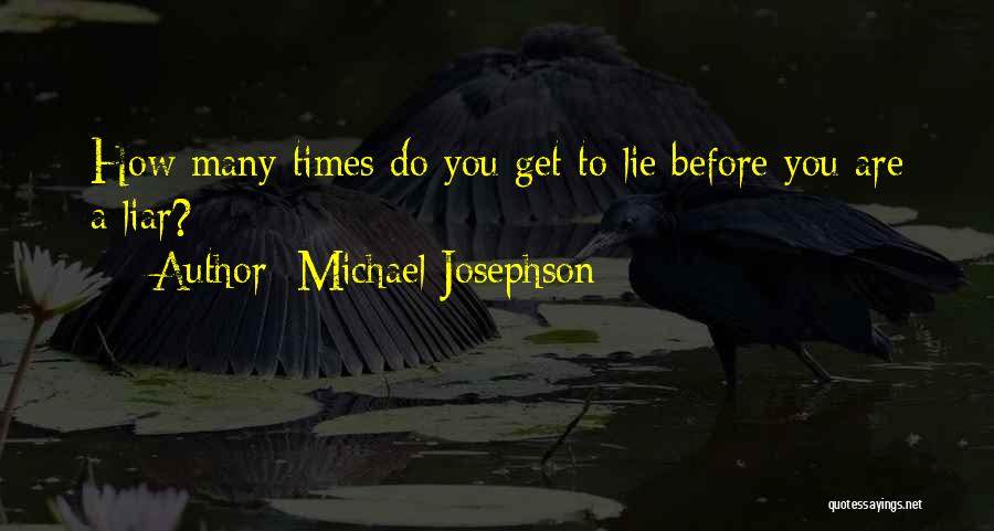 Lie Liar Quotes By Michael Josephson