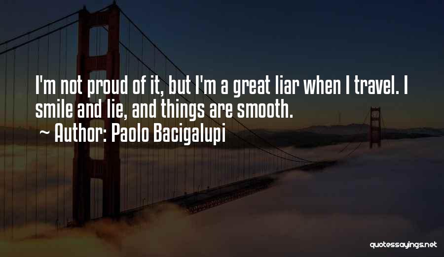 Lie Liar Quotes By Paolo Bacigalupi