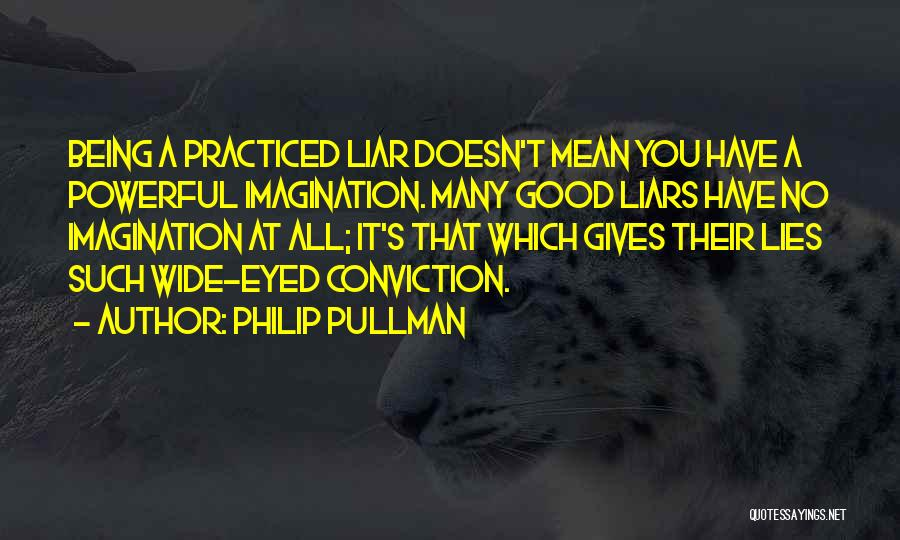 Lie Liar Quotes By Philip Pullman