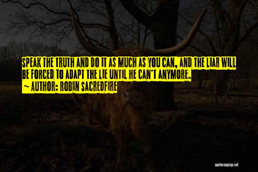 Lie Liar Quotes By Robin Sacredfire