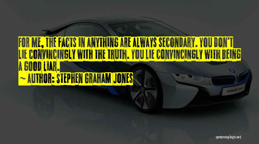 Lie Liar Quotes By Stephen Graham Jones