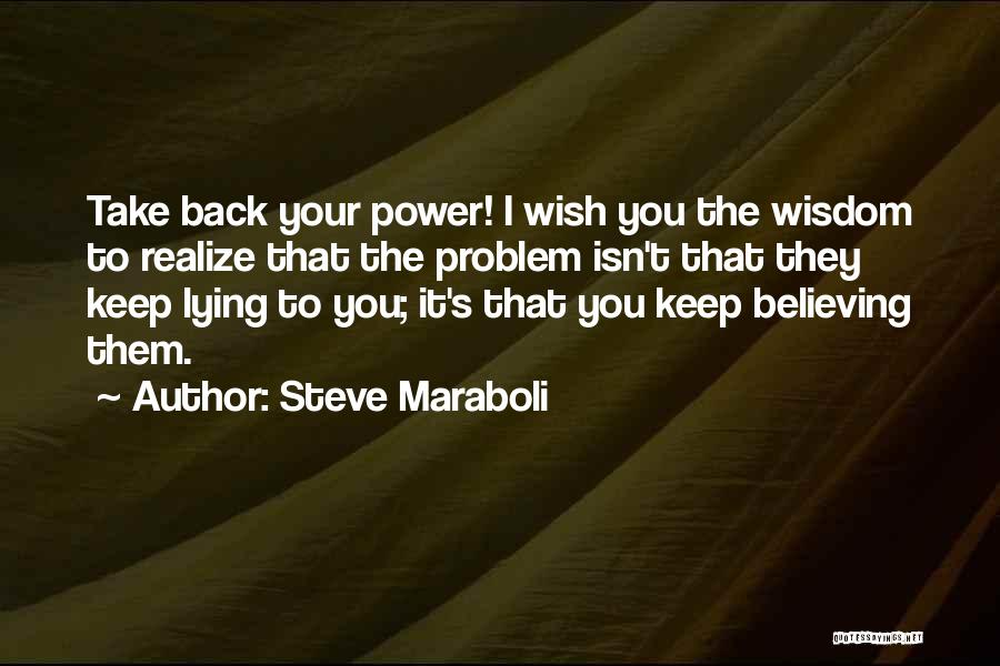 Lie Liar Quotes By Steve Maraboli