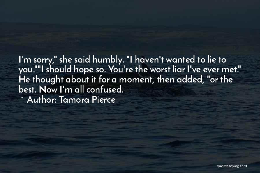 Lie Liar Quotes By Tamora Pierce