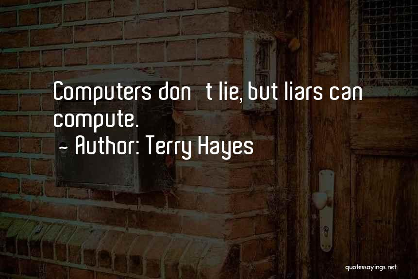 Lie Liar Quotes By Terry Hayes