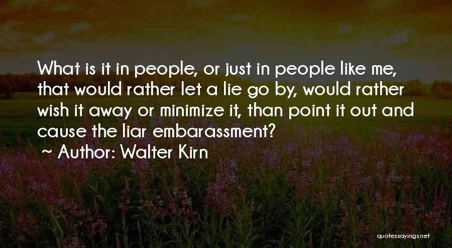 Lie Liar Quotes By Walter Kirn