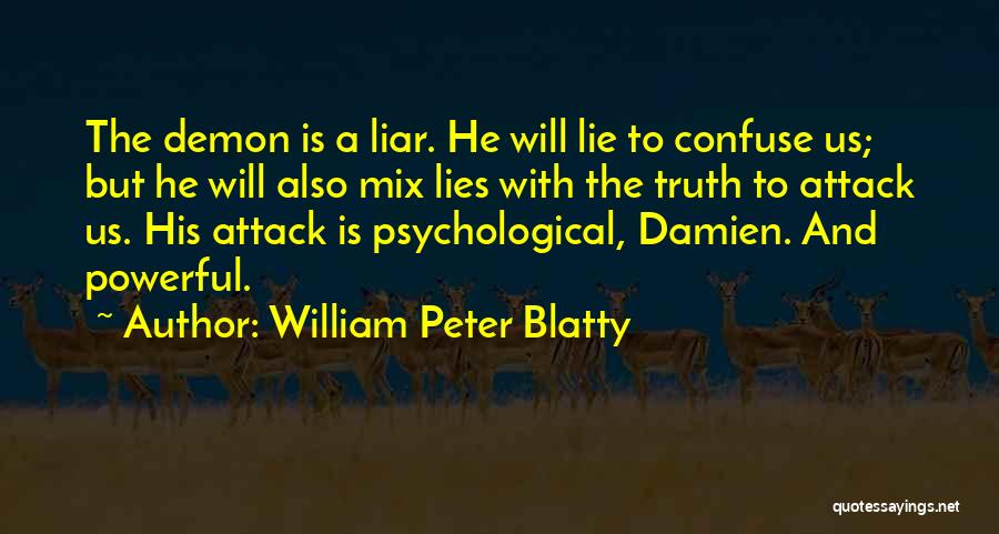 Lie Liar Quotes By William Peter Blatty