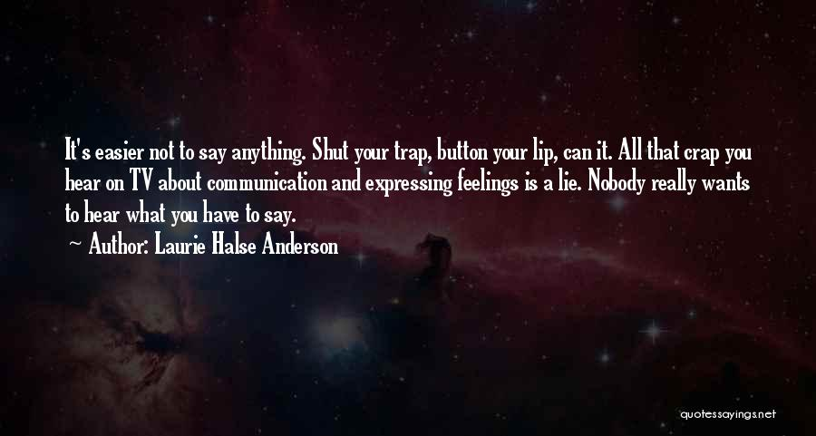 Lie To Me Tv Quotes By Laurie Halse Anderson