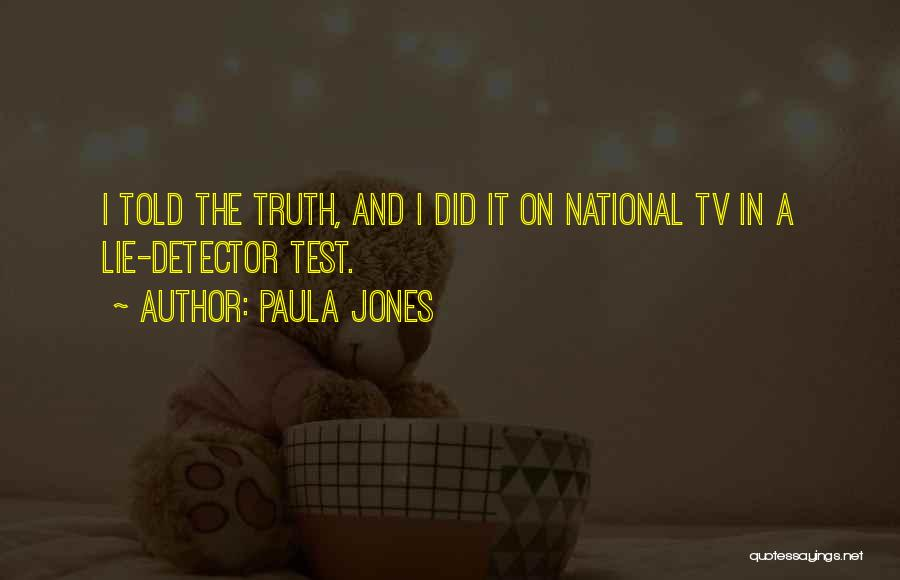 Lie To Me Tv Quotes By Paula Jones