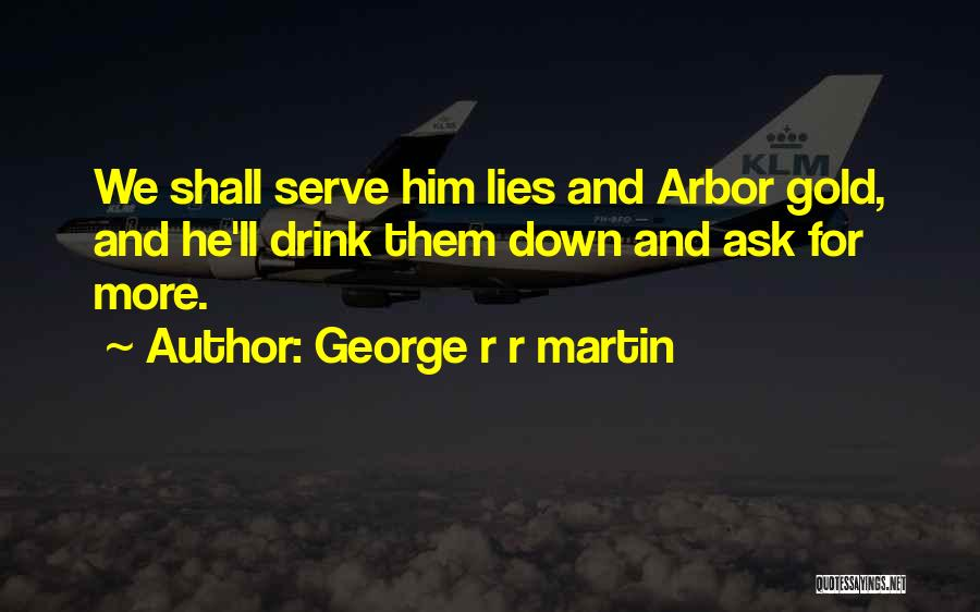 Lies And Quotes By George R R Martin