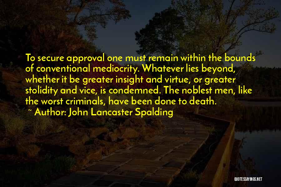 Lies And Quotes By John Lancaster Spalding