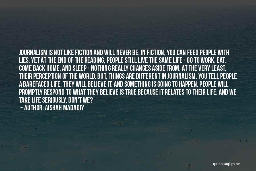 Lies We Believe Quotes By Aishah Madadiy