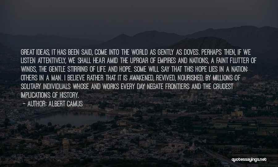 Lies We Believe Quotes By Albert Camus