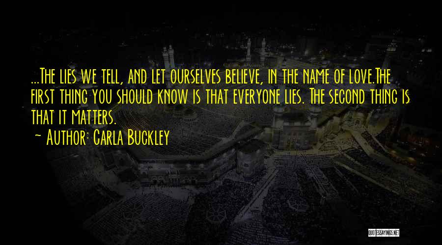 Lies We Believe Quotes By Carla Buckley