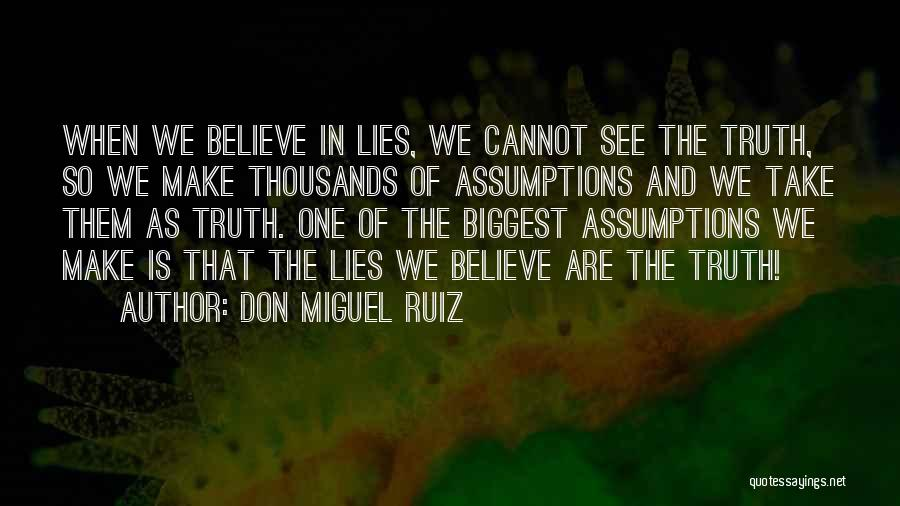 Lies We Believe Quotes By Don Miguel Ruiz
