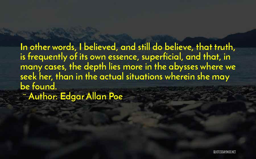 Lies We Believe Quotes By Edgar Allan Poe