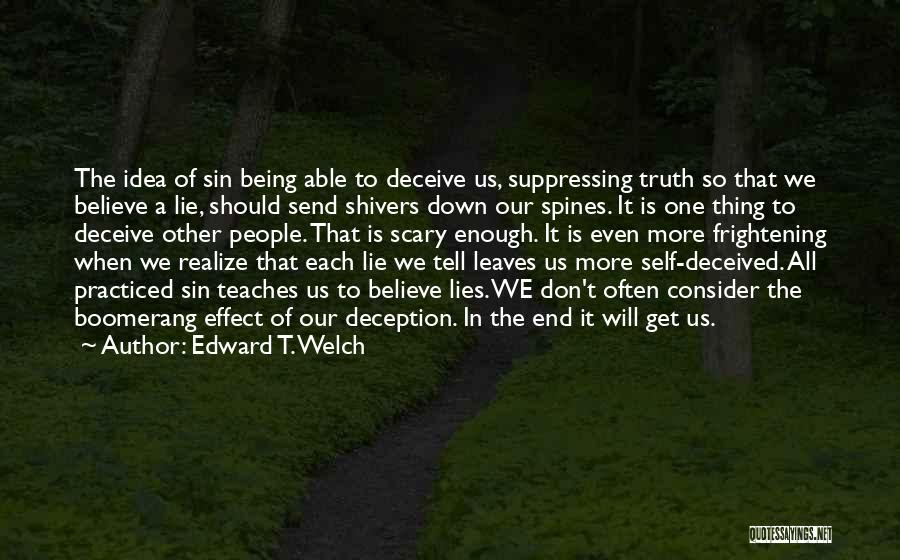 Lies We Believe Quotes By Edward T. Welch