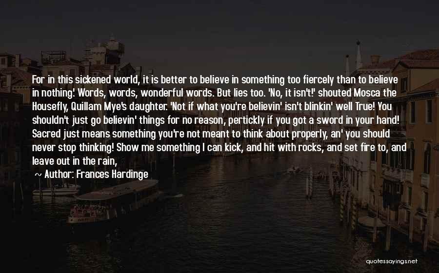 Lies We Believe Quotes By Frances Hardinge